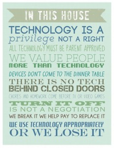 This is posted above our technology landing center.  It is a reminder of the rules and that technology is just a tool and not a close and important member of the family.